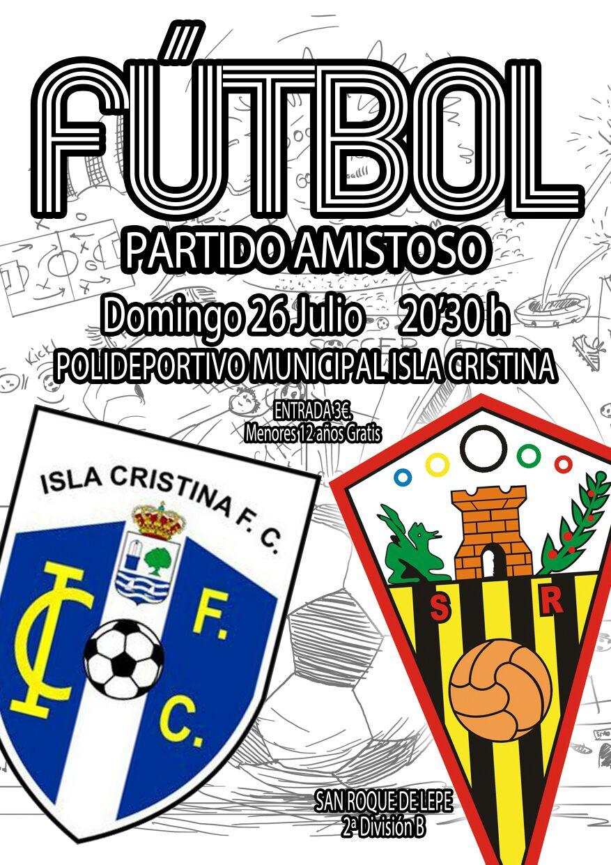 El primer partido de pretemporada del Isla Cristina F.C. será el domingo por la tarde contra el San Roque de Lepe