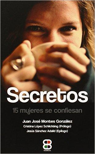 Presentación del libro 'Secretos. 15 mujeres se confiesan' del periodista Juan José Montes González