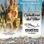 """VI Gala """"Cantos a la Virgen del Mar"""" V Homenaje a los Mayores y II Encuentro Caballeros del Mar en Isla Cristina"""