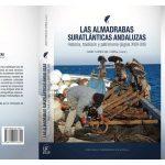 """Presentación del libro """"Las Almadrabas Suratlánticas Andaluzas"""" en el Cit Garum de Isla Cristina"""