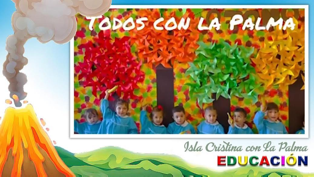 La Comunidad Educativa de Isla Cristina muestra su apoyo a los escolares de la Isla de la Palma a través de un vídeo en que participan todos los centros escolares de la localidad